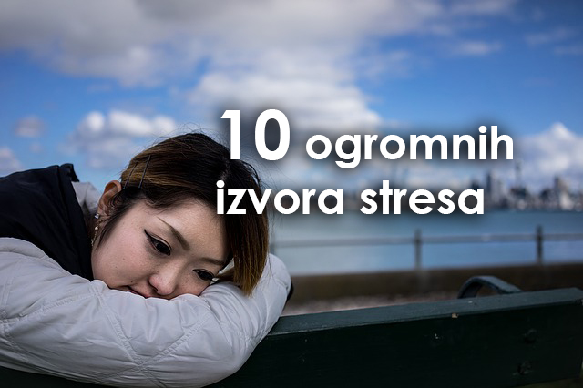 Izbacite iz života 10 ogromnih izvora stresa. Nakon ovoga osjećat ćete se bolje!