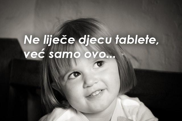 RODITELJI OBAVEZNO PROČITAJTE: Ne liječe djecu tablete, već samo ovo…
