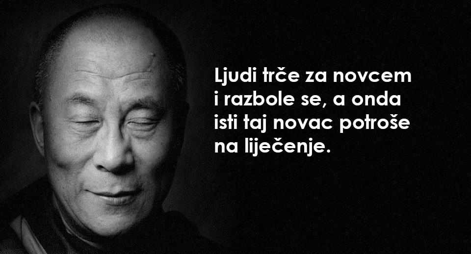 Dalaj Lama: Trče za novcem i razbole se – pa isti novac troše na liječenje!