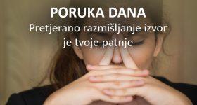 PORUKA DANA: Pretjerano razmišljanje izvor je tvoje patnje