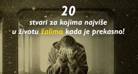 ISPRAVITE NA VRIJEME: 20 stvari za kojima najviše u životu žalimo kada je prekasno!