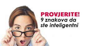 PROVJERITE ODMAH: 9 znakova da ste inteligentni, a toga niste svjesni
