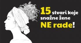 15 stvari koje snažne žene – NE rade!