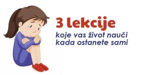 3 lekcije koje vas život nauči kada ostanete sami