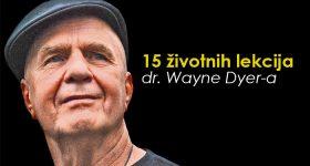"""""""Budite zahvalni svim onim ljudima koji su vam rekli NE. Zbog njih ste uspjeli sve postići sami."""" – 15 životnih lekcija dr. Wayne Dyer-a"""