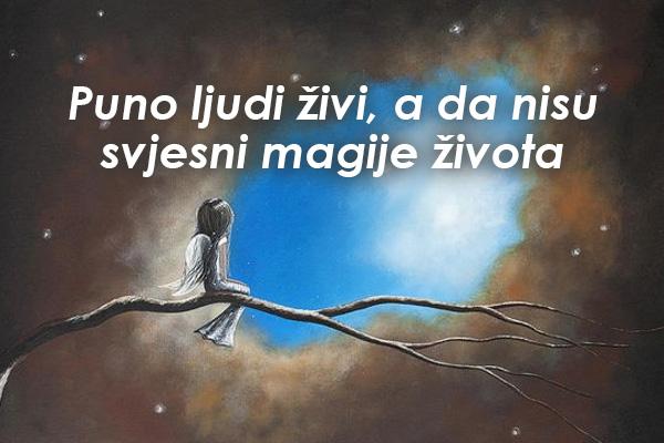 """""""Puno ljudi živi, a da nisu svjesni magije života."""" – 12 mudrosti"""