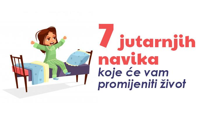 7 jutarnjih navika koje će vam promijeniti život